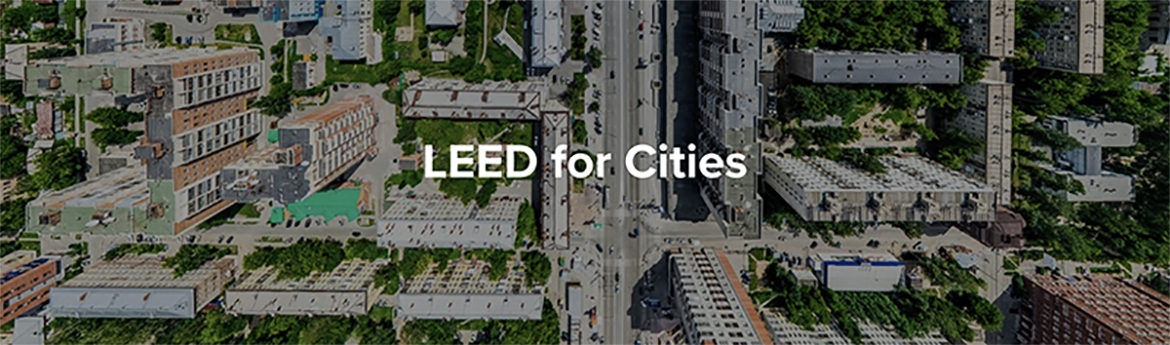 LEED for Cities & Communities Expands